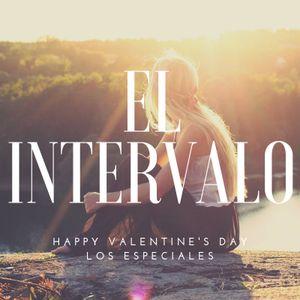 EL INTERVALO 2DO ESPECIAL SAN VALENTIN 12 FEB 2019