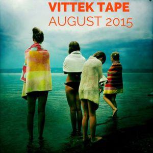 Vittek Mixtape - August 2015