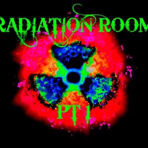 Radiation Room Pt 1
