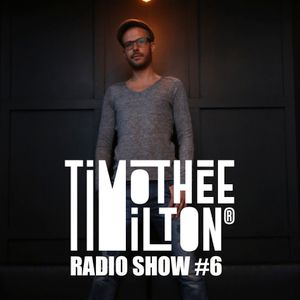 TIMOTHéE MILTON SHOW #6