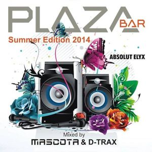 #6 Mascota & D-Trax - PLAZA Bar Summer Edition 2014