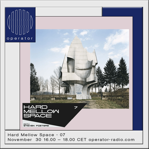 Hard Mellow Space - 30th November 2017