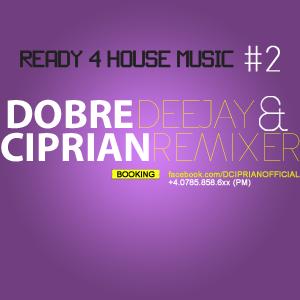 Ready 4 house music #2  w. D.Ciprian