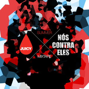 JUICY x NÓS CONTRA ELES Mixtape