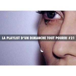 LA PLAYLIST D'UN DIMANCHE TOUT POURRI #21(moody music for Sunday)