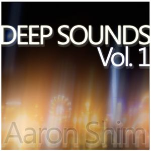 Aaron Shim - Deep Sounds Volume 1