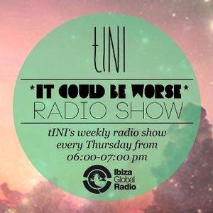 """tINI - """"IT COULD BE WORSE"""" Radioshow #5 @ Ibiza Global Radio - 9.08.12"""