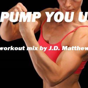 Pump You Up!  Workout Mix - Episode 04