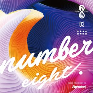 NUMBER EIGHT -the best 8tracks short mix- 03 / mixed by Alphashot