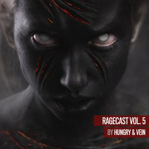 Ragecast Vol. 5 by Hungry & Vein