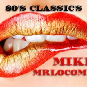 80's Classic's At The Club (By MIKE MrLocomix)