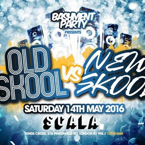BASHMENT PARTY! presents: OLD SKOOL vs NEW SKOOL: Sat 14th May