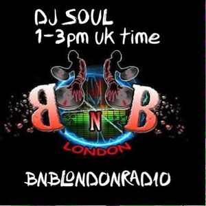 DJ SOUL EVERY SATURDAY SOUL VIBES 8AM-10AM USA EST 1PM-3PM UK BNBLONDONRADIO.COM 190316
