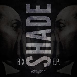 6IX-Shade EP Promo mix-Ep out April 4th 2016!
