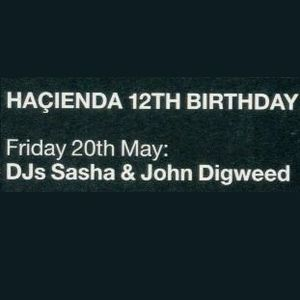 Sasha & John Digweed @ Hacienda, 12th B-Day (20-05-1994) pt.2