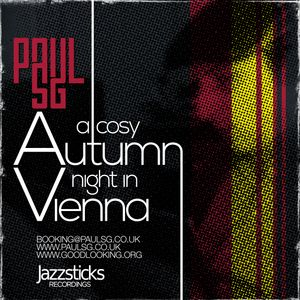 Paul SG´s A Cosy Autumn Night In Vienna (45 minutes of influencial soul)