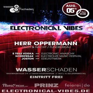 2016.08.05 - electronical vibes club with Herr Oppermann, 5 Teile Wodka, NordFreak, Joston