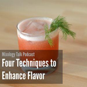 58 - Four Techniques to Enhance Flavor