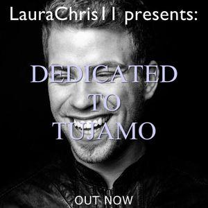 LauraChris11 presents: Dedicated To Tujamo (18.01.2017)