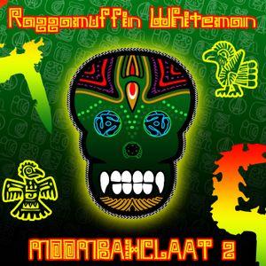 Raggamuffin Whiteman - Moombahclaat 2 (70min moombahton) free DL