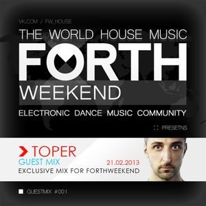 TOPER - Exclusive mix for FORTH WEEKEND