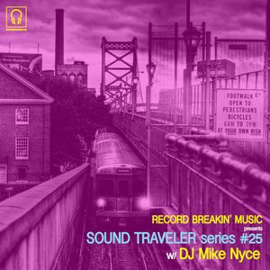 Sound Traveler Series #25 ft. DJ Mike Nyce