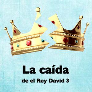 La Caída Del Rey David 3