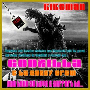 Kikemán- Godzylla & la Godzy Crew.Love and support to...