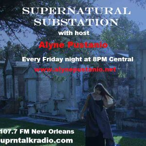 SUPERNATURAL SUBSTATION-6/3-MICHAEL ANGLEY DISCOVERY PARANORMAL-ALYNE PUSTANIO HOST