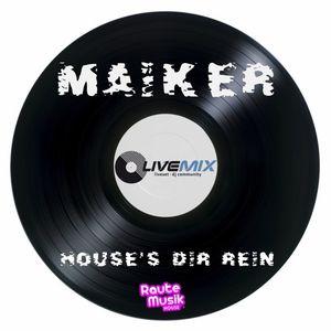 Maiker - House's Dir Rein 05.06.2016 [OLDSCHOOL SPECIAL]