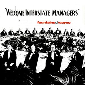 """Fountains of Wayne's """"Welcome Interstate Managers"""""""