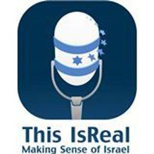 This IsReal - making sense of Israel 8-6-16