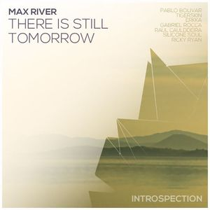 Max River - There Is Still Tomorrow