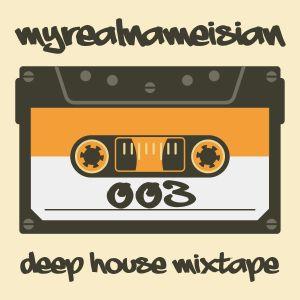 myrealnameisian | deep house mixtape | episode 003