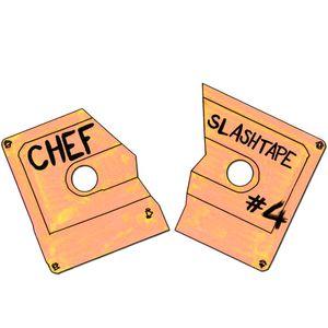 CHEF - Slash Tape #4