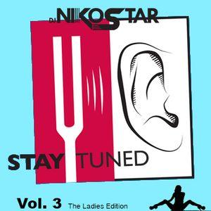 Stay Tuned Volume 3 - The Ladies Edition @djnikostar