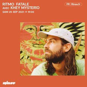 Ritmo Fatale avec Khey Mysterĩo - 25 Septembre 2021