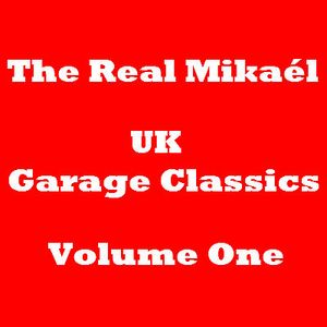 The Real Mikaél - A Selection of Old School Garage Mix