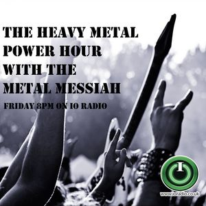 Heavy Metal Power Hour with Metal Messiah on IO Radio 15.12.16