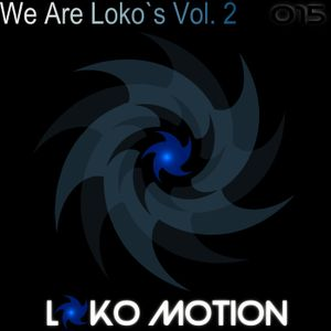 Plataforma 7! [Deluxe Edition - We Are Loko´s Vol 2] (Promo Mix By Chacho D Vega)