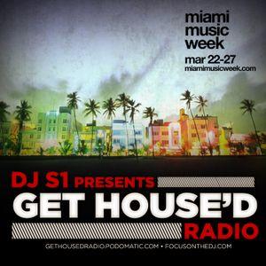 DJ S1 - Get House'D Radio (Miami Music Week 2011 Special)