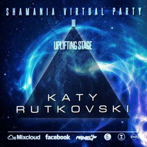 Katy Rutkovski – Shamania Virtual Party III (Uplifting Stage)