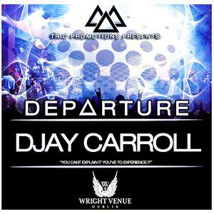 Trio Promotions Presents: DJay Carroll - D E P A R T U R E (Competition Mix)
