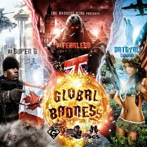 DJ FearLess, Datgyal Sound & DJ Super G - Global Badness Mixtape - March 2014 mixx