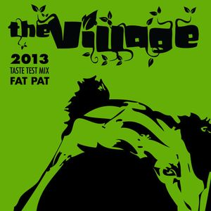 On the Road to The Village - Fat Pat Taste Test Mix