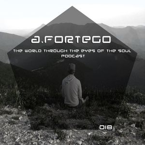 A.Fortego - The World Through The Eyes Of The Soul [View 018]