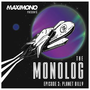 THE MONOLOG - Episode 3: Planet Billy