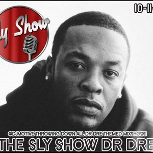 The Sly Show: Dr. Dre