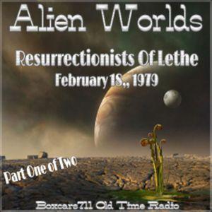 Alien Worlds - Resurrectionists Of Lethe (Part-1) 02-18-79