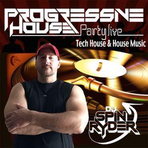 progressive House Party Live  Ep 29 - DJ Spin Ryder